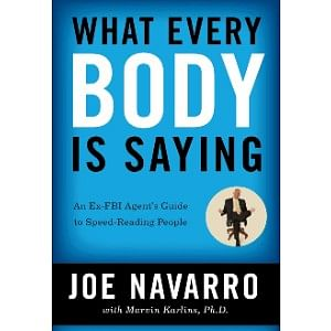 What every body is saying: an Ex-FBI agent's guide to speed reading people by Joe Navarro mentalism book