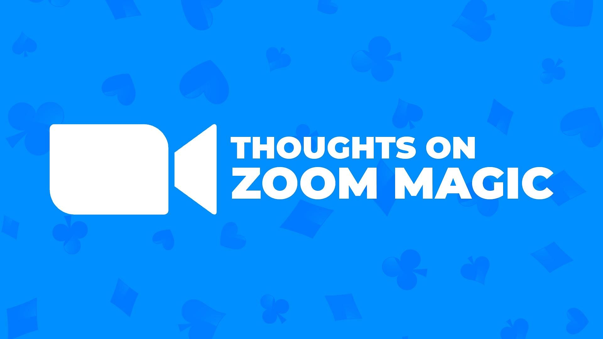 Thoughts on zoom magic and the future of virtual events