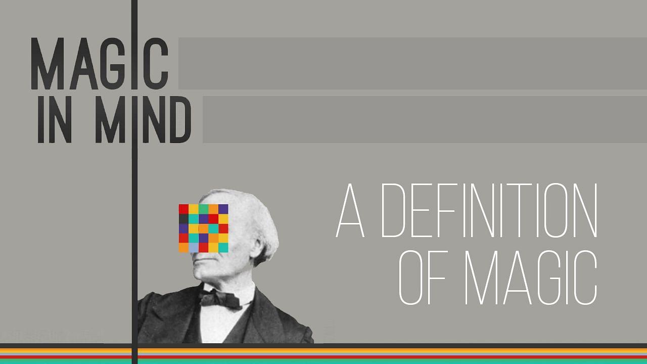 Magic In Mind | A Definition of Magic