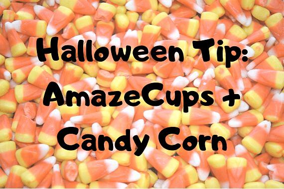Halloween Tip: AmazeCups + Candy Corn