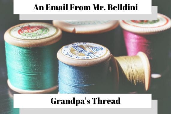 An Email From Mr. Belldini--Grandpa's Thread