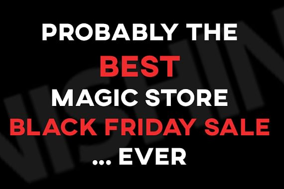 Probably The Best Magic Store Black Friday Sale. Ever