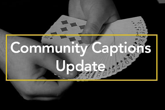 Community Captions Update