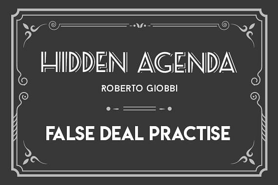 Hidden Agenda | False Deal Practise