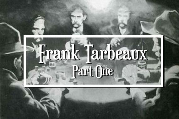 Frank Tarbeaux: A Card Cheat You Never Knew