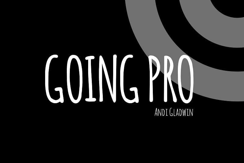 Going Pro: Offline and Online
