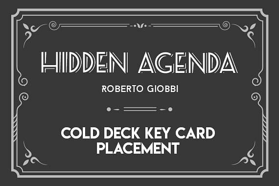 Hidden Agenda | Cold Deck & Key Card Placement