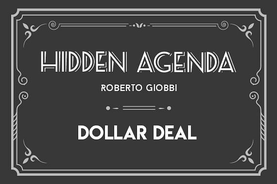 Hidden Agenda | Dollar Deal