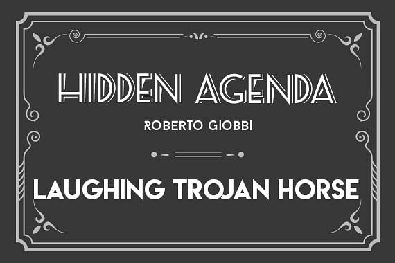 Hidden Agenda | Laughing Trojan Horse
