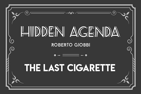Hidden Agenda | The Last Cigarette