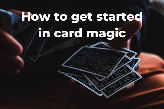 How to Get Started in Card Magic