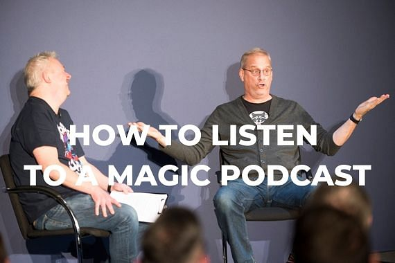 How to listen to a magic podcast