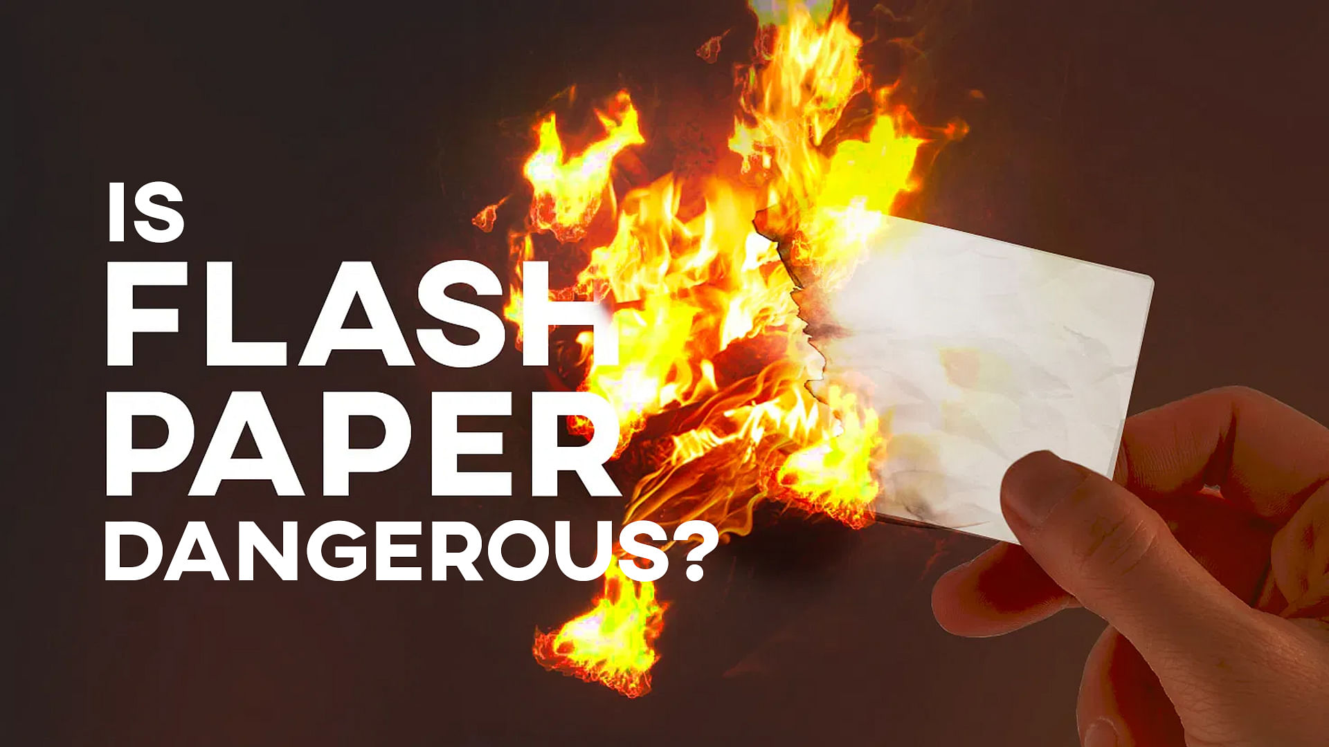 Is Flash Paper Dangerous?