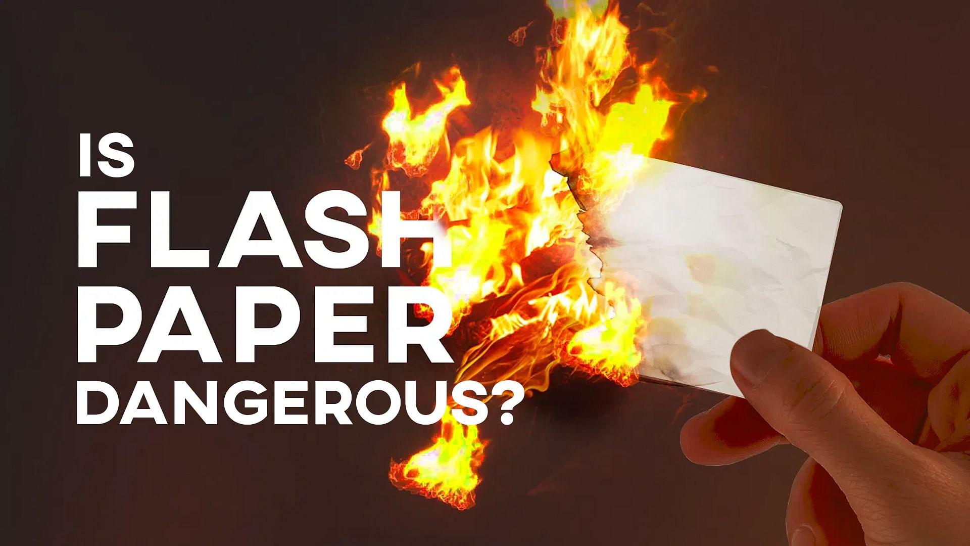 Is Flash Paper Dangerous?