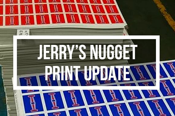 Jerry's Nugget - Printing Update