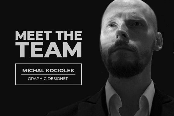 Meet The Team | Michal Kociolek