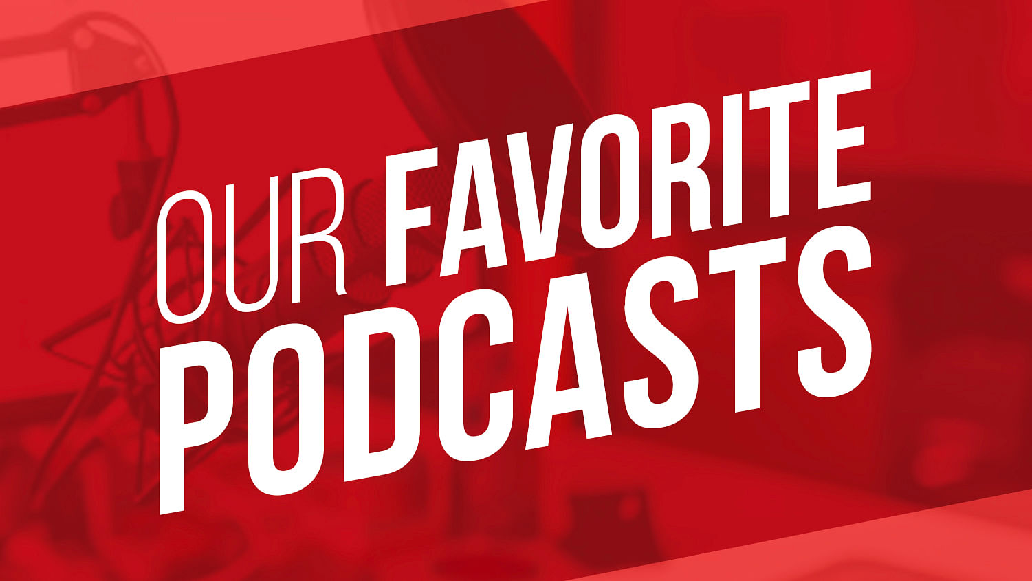 Our Favorite Magical Podcasts
