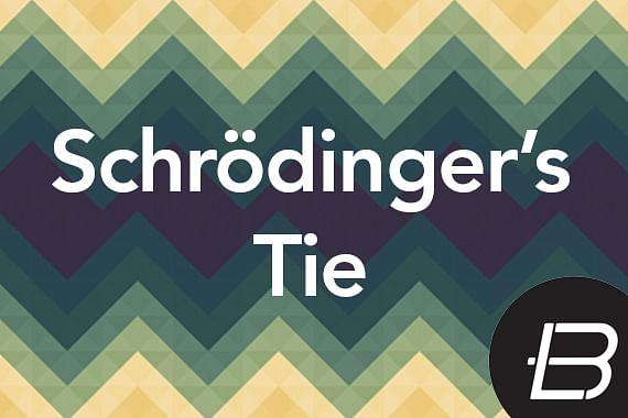 Schrödinger's Tie