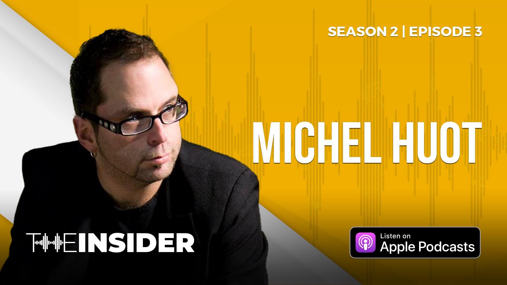 The Insider | Michel Huot