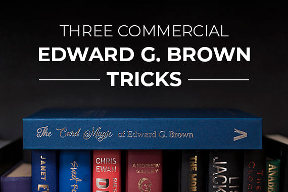 Three Commercial Edward G. Brown Tricks