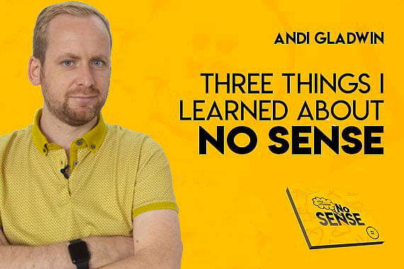Three Things I Learned About No Sense