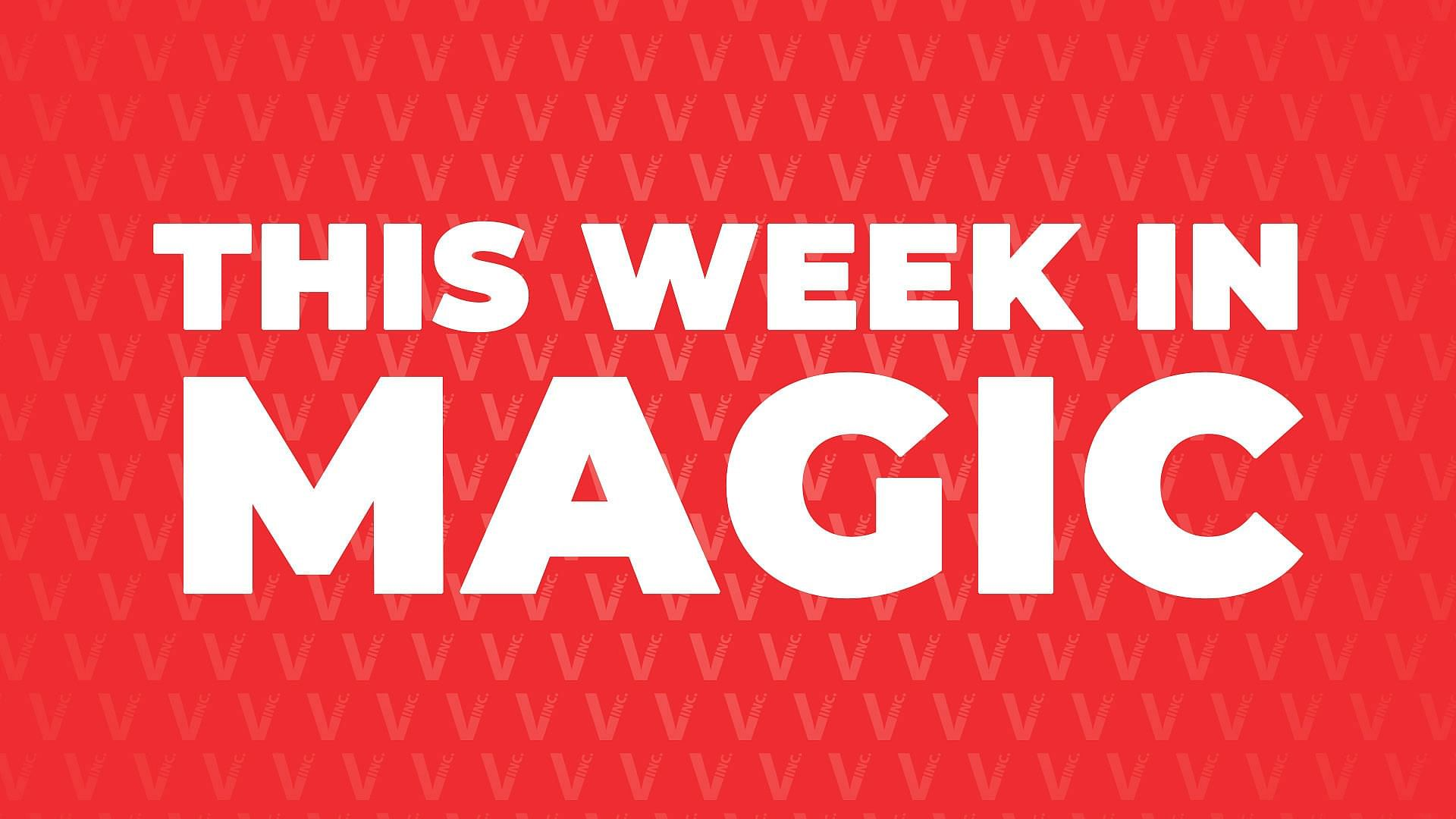 This Week In Magic | 11th June 2020