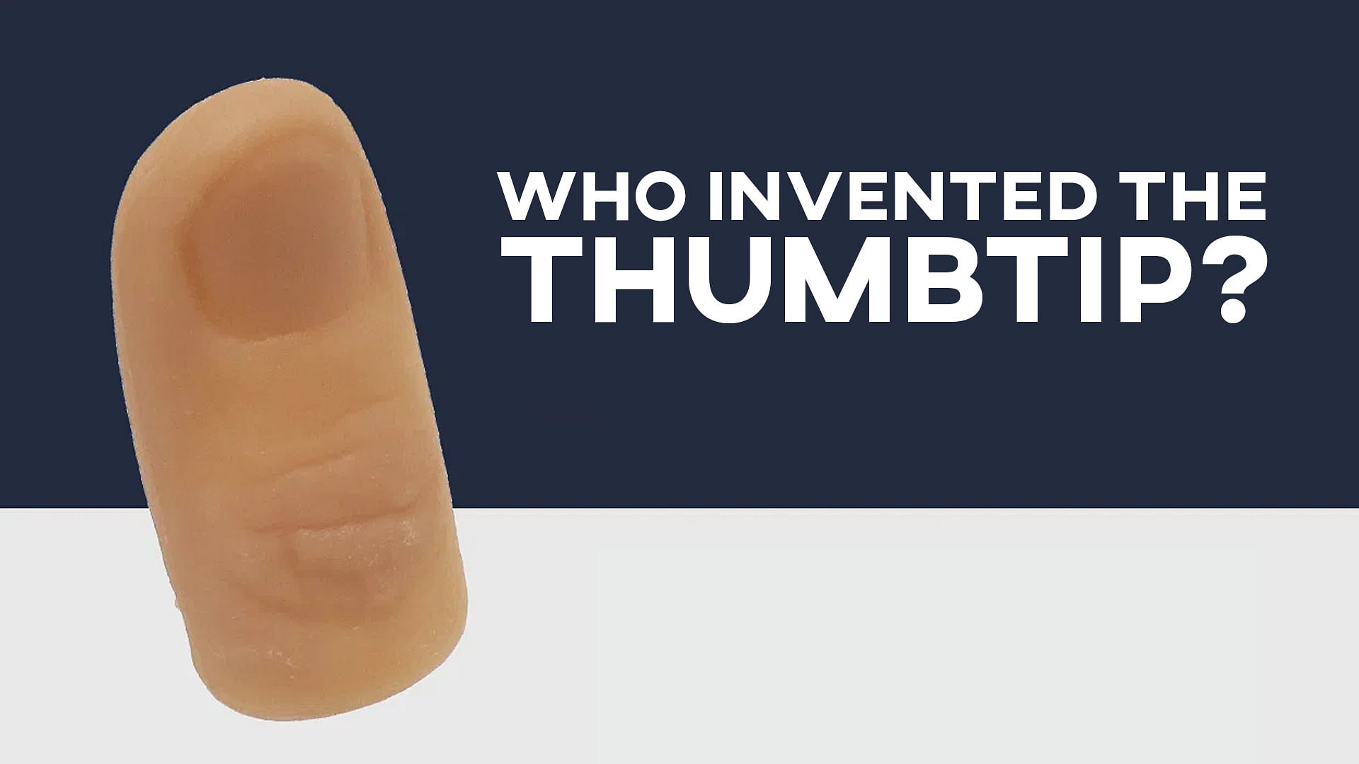 Who Invented the Thumbtip?