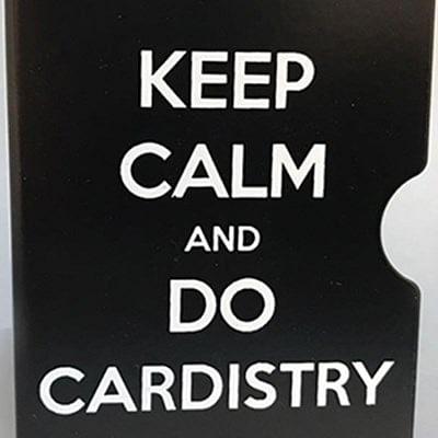 Keep Calm and Do Cardistry Card Guard