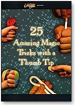 25 Amazing Magic Tricks with a Thumbtip - magic