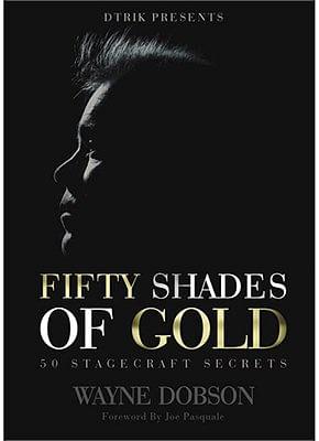 50 SHADES OF GOLD - 50 Stagecraft Secrets - magic