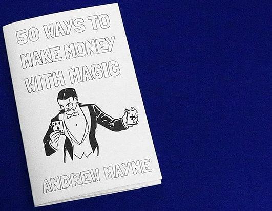 50 Ways To Make Money With Magic - magic