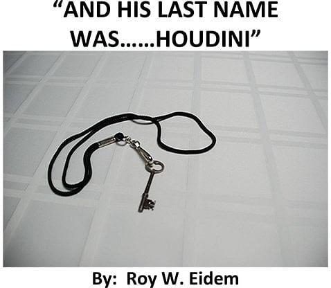 And His Last Name Was... Houdini - magic