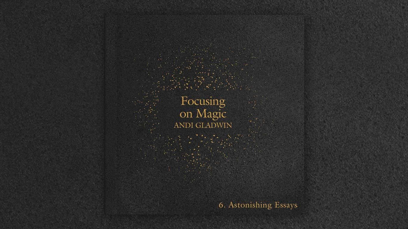 Astonishing Essays - Andi Gladwin - magic