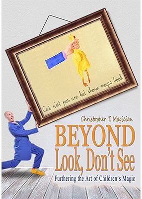 Beyond Look, Don't See: Furthering the Art of Children's Magic - magic