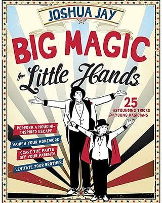 Big Magic for Little Hands - magic