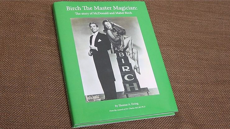 Birch The Master Magician: The story of McDonald and Mabel Birch - magic