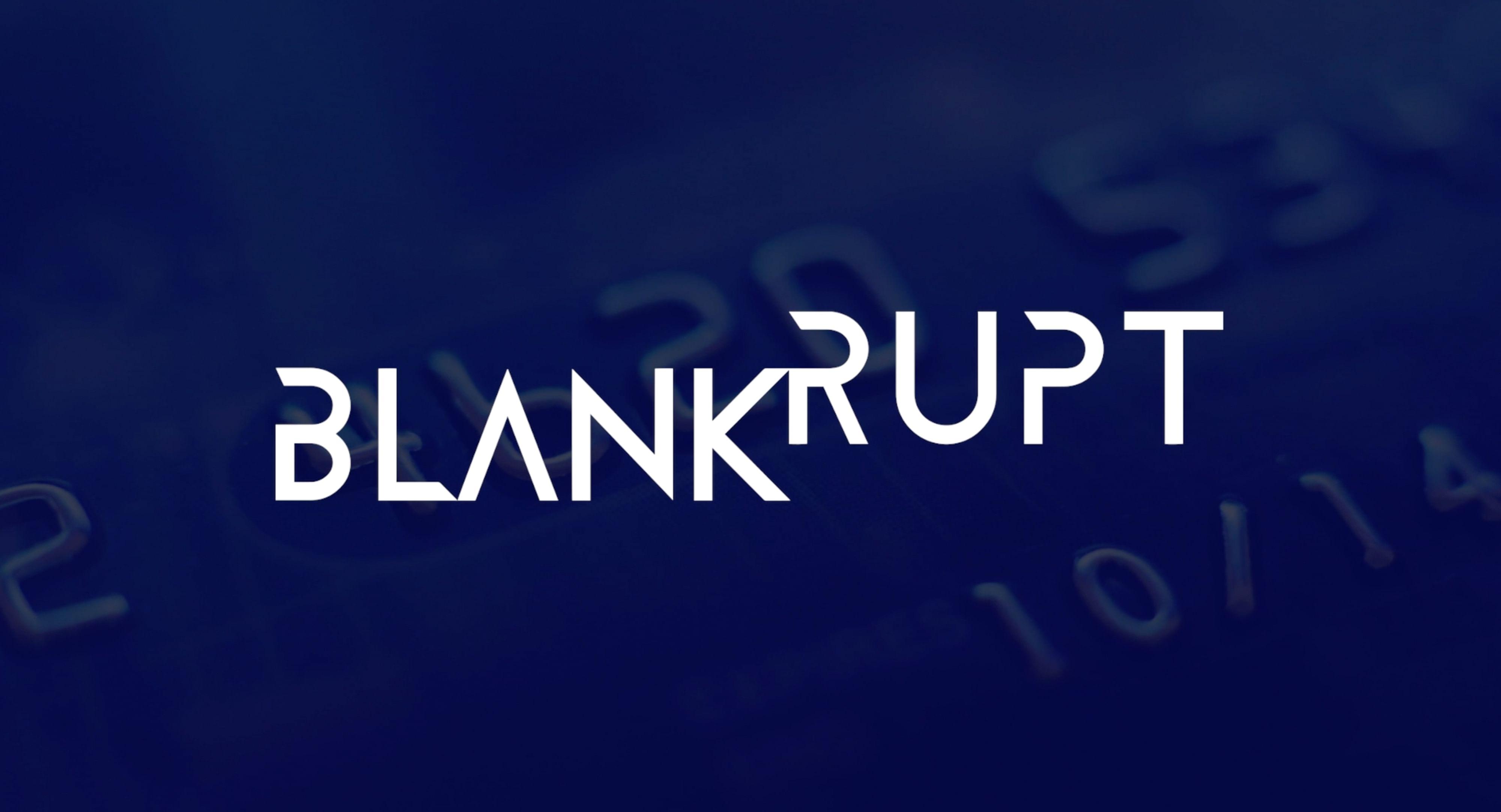Blankrupt
