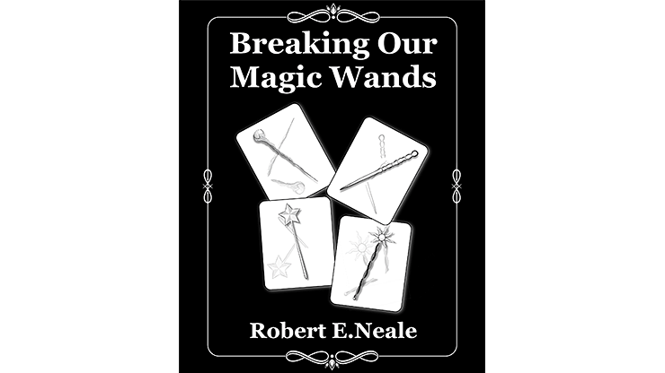 Breaking Our Magic Wands - magic