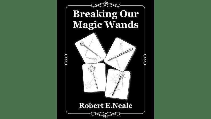 Breaking Our Magic Wands - magic