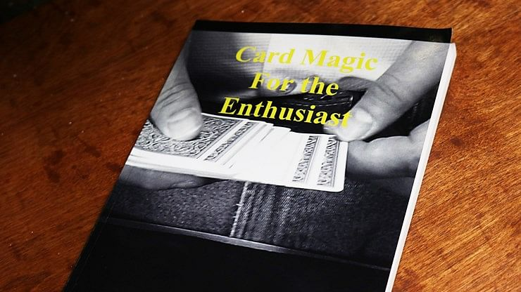 Card Magic For The Enthusiast