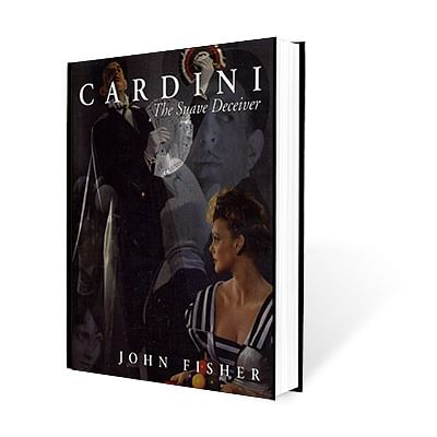 Cardini: The Suave Deceiver - magic