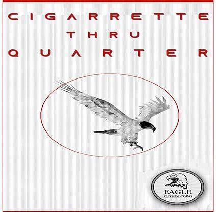 Cigarette Thru Quarter (One Sided) - magic