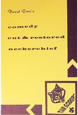 Comedy Cut & Restored Neckerchef - magic