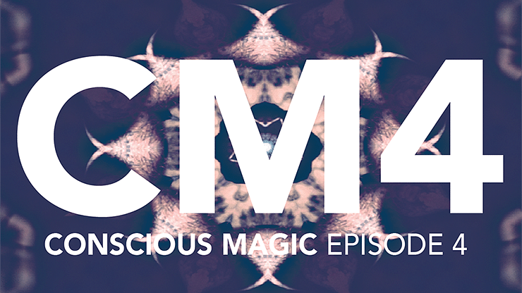 Conscious Magic Episode 4 - magic