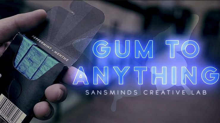 Gum to Anything - magic