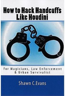 How to Hack Handcuffs Like Houdini - magic