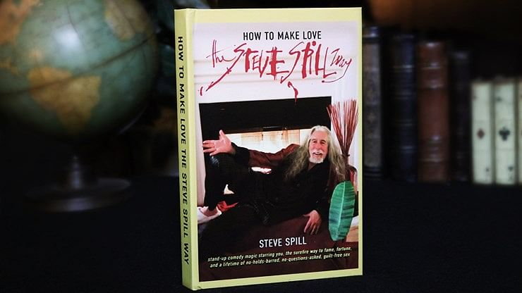 How To Make Love The Steve Spill Way - magic
