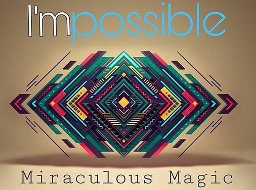 I'mpossible by Miraculous Magic - magic