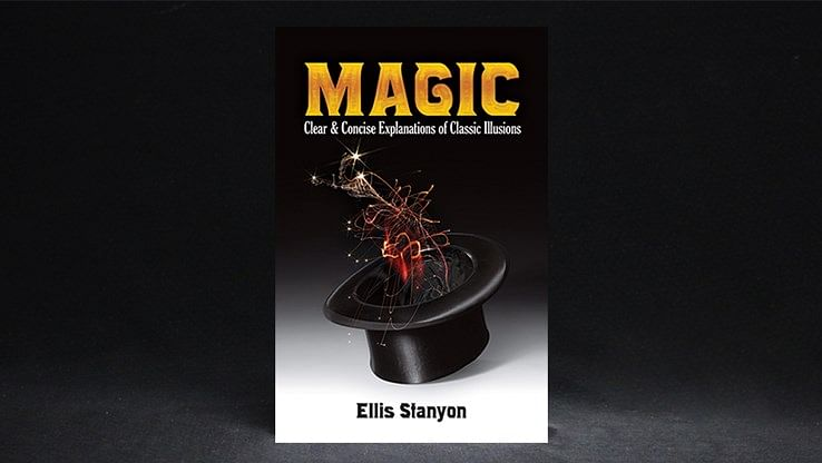 Magic: Clear and Concise Explanations of Classic Illusions - magic