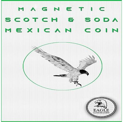 Magnetic Scotch and Soda Mexican Coin - magic